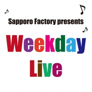 [we take a rest] Sapporo factory weekday live